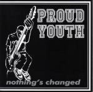 """Proud Youth - Nothing changed 7"""""""