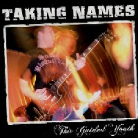 TAKING NAMES - This Guided Youth CD