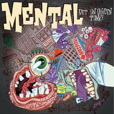 MENTAL - Get An Oxygen Tank LP