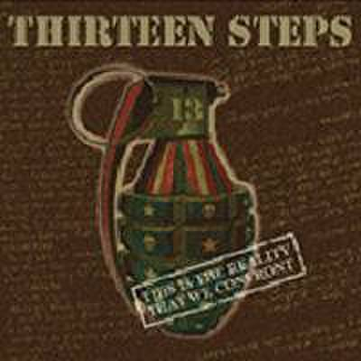 Thirteen (13) steps - This is the reality That we confront CD