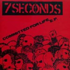 "7 Seconds ""Commited for life 7''"