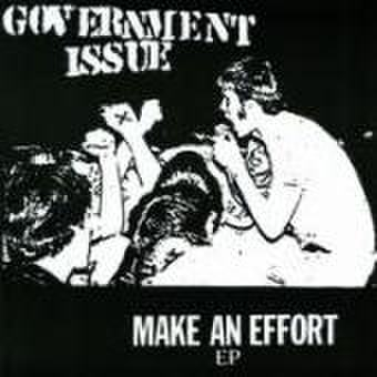 GOVERNMENT ISSUE - Make An Effort 7""