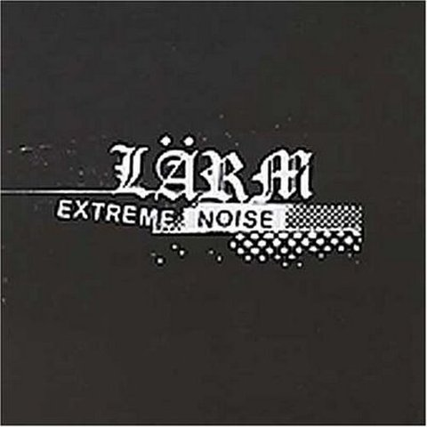 Larm / Extreme noise:Complete campaign for musical destruction CD