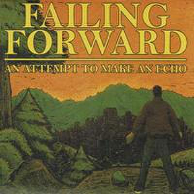 Failing Forward - An Attampt To Make An Echo CD