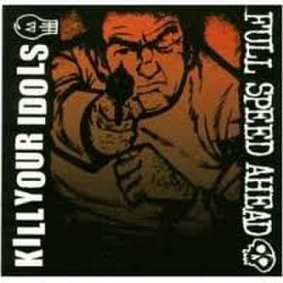 【中古】full speed ahead / Kill your idols - Split  7""