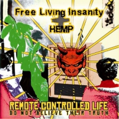 "Free Living insanity / Hemp ""Remote Controlled Life"" Split CD"