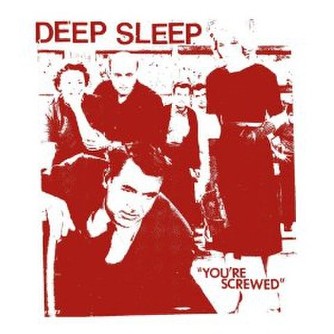 Deep Sleep - You're screwed 7''