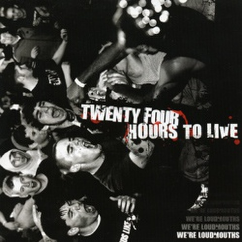 Twenty four Hour To Live - We're loud mouths CD