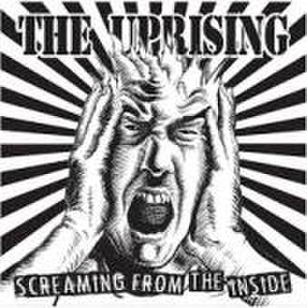 "THE UPRISING - Screaming From The Inside"" 7"""