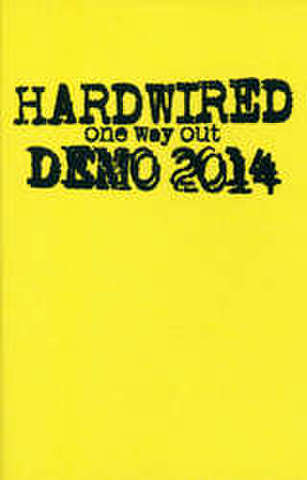 "Hardwired ""One Way Out Demo 2014""  casette dnt50"
