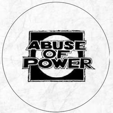 Abuse Of Power -pin button