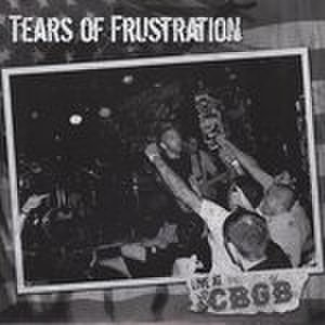 Tears of frustration - Live at CBGB 7''