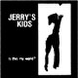 Jerry's kids - Is this my world? CD