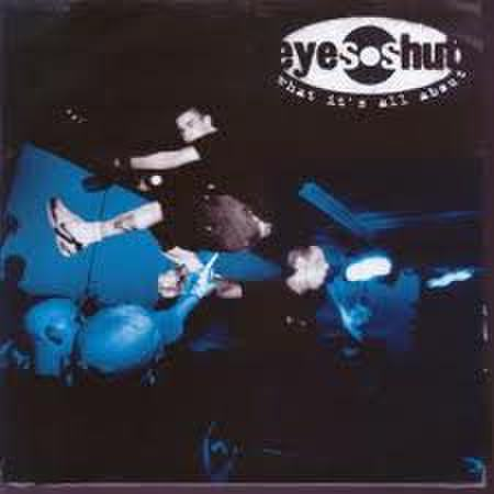 Eye's shut - What it's all about 7''