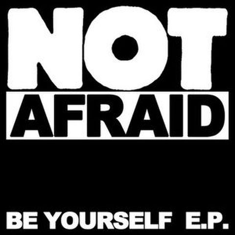"Not Afraid ""Be yourself"" 7"""