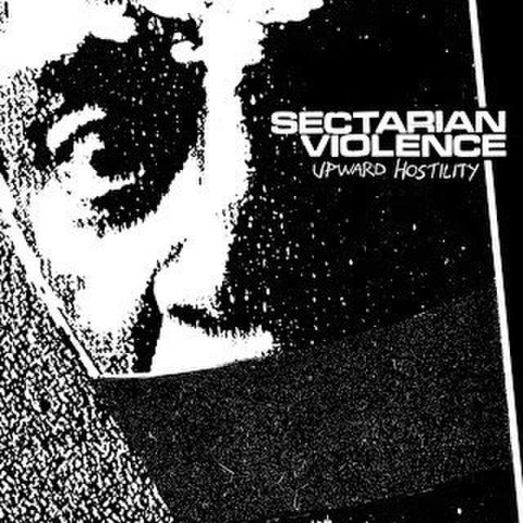 Sectarian Violence - upward hostility LP