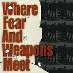 【中古】WHERE FEAR AND WEAPONS MEET - S.T 7""