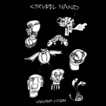 """Cruel Hand """"Vigilant Citiz"""" 7"""""""