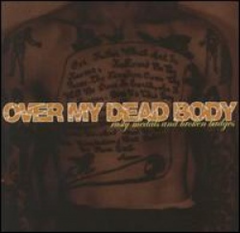 Over my dead body - Rusty medals and Broken Badges CD