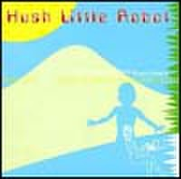 BRUCE HAACK / Hush Little Robot LP