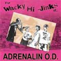Adrenalin OD-Wacky Hi-Jinks of CD