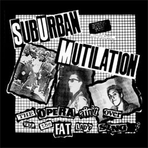 Suburban Mutilation - OPERA AIN'T OVER TILL THE FAT LADY SINGS! LP