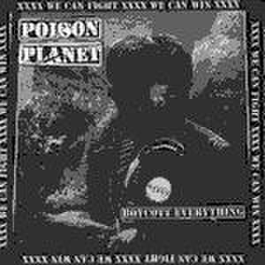 Poison Planet - Boycott Everything 7''