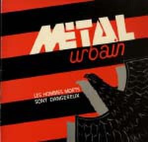 Metal urbain - Les hommes morts sont dangereux LP