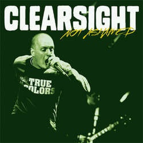 CLEARSIGHT - Not Ashamed 7''