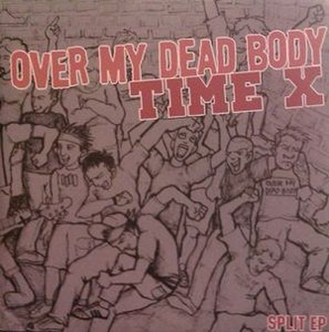 OVER MY DEAD BODY / Time-X