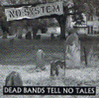 NO SYSTEM - Dead Bands Tell No Tales 7""