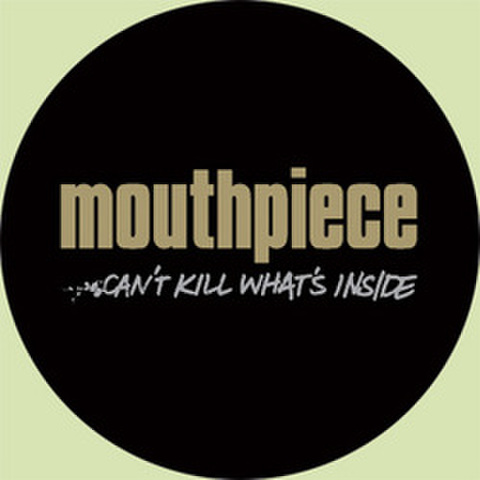 "Mouthpiece ""Can't Kill What's Inside"" Button"