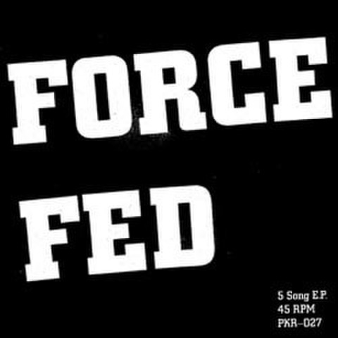 "Force Fed ""5 Song"" 7"""
