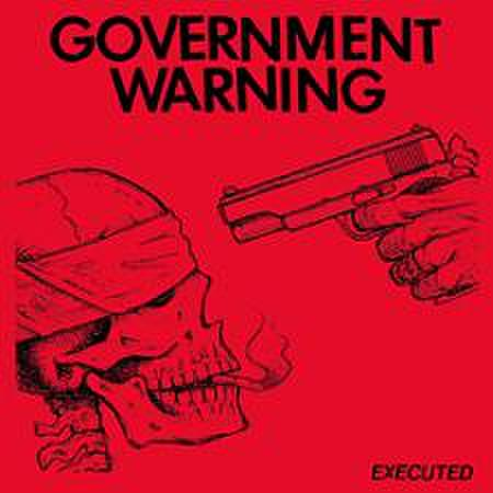 GOVERNMENT WARNING - Executed 7""