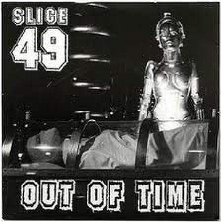 SLICE 49 - Out of time 7''
