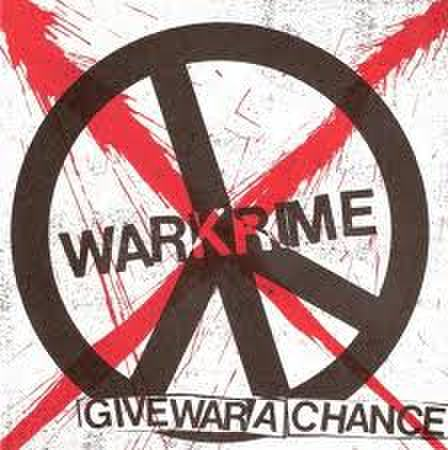 WARKRIME - Give War A Chance 7""