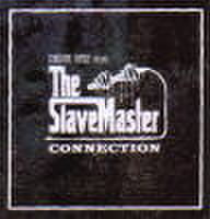 THE SLAVEMASTER CONNECTION / SLAVEMASTER CONNECTION