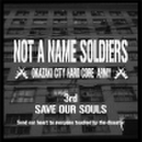 NOT A NAME SOLDIERS / SAVE OUR SOULS