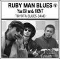 Yas Oil and。 KENT / RUBY MAN BLUES