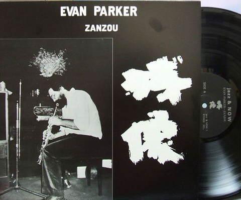 【国内jazz & NOW】Evan Parker/Zanzou