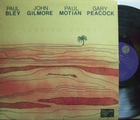 【米IAI】Paul Bley/Turning Point (John Gilmore, Gary Peacock, Paul Motian)