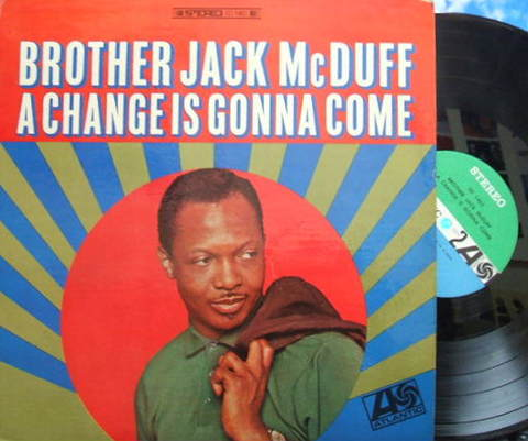【米Atlantic】Brother Jack McDuff/A Change Is Gonna Come