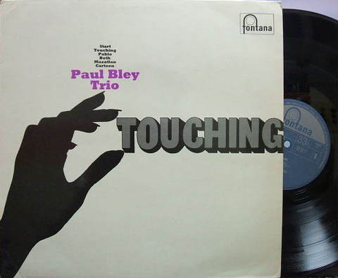 【英Fontana】Paul Bley Trio/Touching
