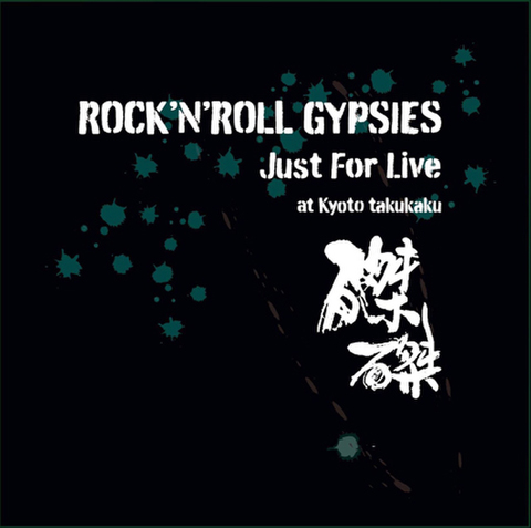 ROCK'N'ROLL GYPSIES「Just For Live at KYOTO  takutaku」