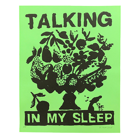 """Talking in My Sleep""  B.Thom Stevenson (Screen Printed on neon paper)"