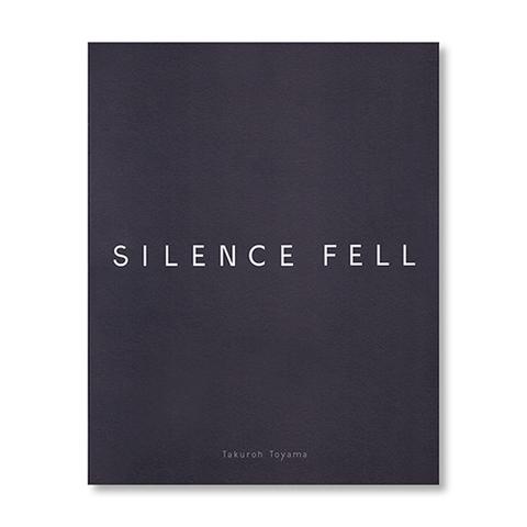 『SILENCE FELL』- Takuroh Toyama