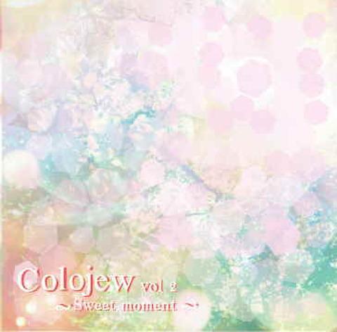 Colojew Vol.2 ~Sweet moment~