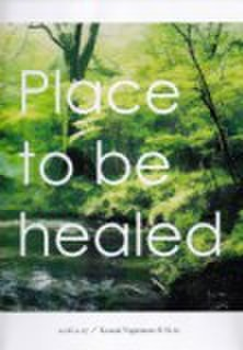 place to be healed 癒される場所