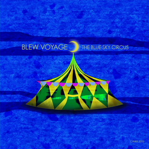 BLEW VOYAGE / THE BLUE SKY CIRCUS