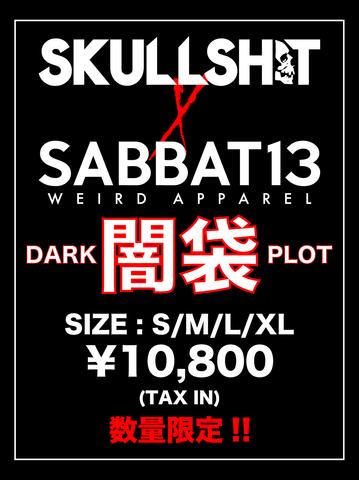 SKULLSHIT x SABBAT13「DARKPLOT闇袋」